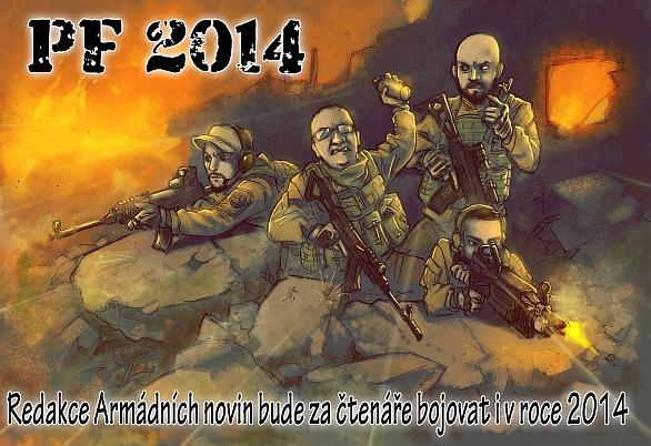 Redakce Armádních novin přeje všem naším čtenářům dobrý a úspěšný rok 2014. Budeme za vás bojovat i příští rok. :)